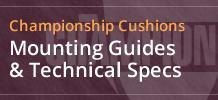 Championship Cushions: Mounting guides and technical specifications